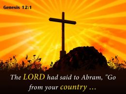 0514 Genesis 121 The LORD had said PowerPoint Church Sermon