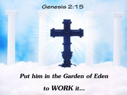 0514 Genesis 215 Garden Of Eden To Work Powerpoint Church Sermon