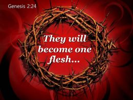0514 Genesis 224 They Will Become One Flesh PowerPoint Church Sermon