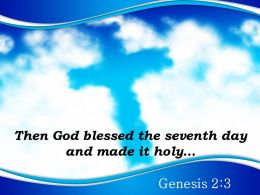 0514 Genesis 23 God Blessed The Seventh Day Powerpoint Church Sermon