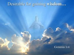 0514 Genesis 36 Desirable For Gaining Wisdom PowerPoint Church Sermon