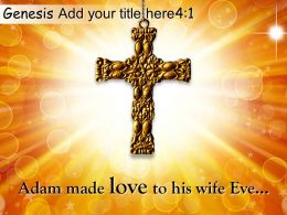 0514 Genesis 41 Adam Made Love To His Wife PowerPoint Church Sermon