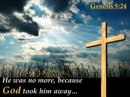 0514 Genesis 524 He Was No More Because God Powerpoint Church Sermon