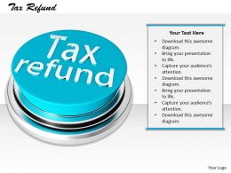 0514 Get Good Tax Refund Image Graphics For Powerpoint