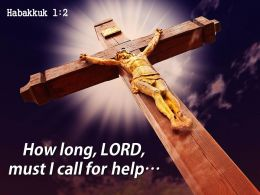 0514 Habakkuk 12 LORD Must I Call For Help Power Powerpoint Church Sermon