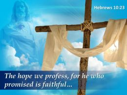 0514 Hebrews 1023 He Who Promised Is Faithful Powerpoint Church Sermon