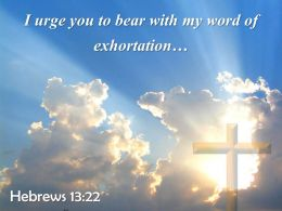 0514 Hebrews 1322 I Urge You To Bear Powerpoint Church Sermon