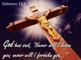 0514 Hebrews 135 God Has Said Never Will I Leave You Power Powerpoint Church Sermon