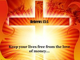 0514 Hebrews 135 Keep Your Lives Free Powerpoint Church Sermon