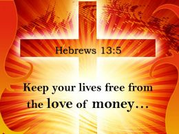 0514 Hebrews 135 Your lives free from the love PowerPoint Church Sermon