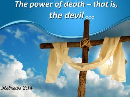 0514 Hebrews 214 The Power Of Death Powerpoint Church Sermon