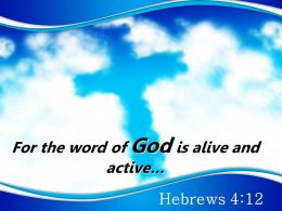 0514 Hebrews 412 For the word of God PowerPoint Church Sermon