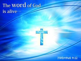 0514 Hebrews 412 The Word Of God Is Alive Powerpoint Church Sermon