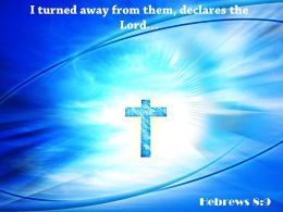 0514 Hebrews 89 I Turned Away From Them Powerpoint Church Sermon