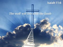 0514 Isaiah 116 The Wolf Will Live Powerpoint Church Sermon