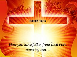 0514 Isaiah 1412 Fallen From Heaven Powerpoint Church Sermon