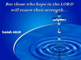 0514 Isaiah 4031 But Those Who Hope Powerpoint Church Sermon