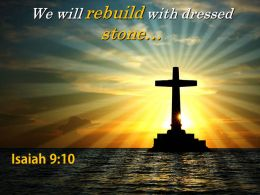 0514 Isaiah 910 We Will Rebuild With Dressed Stone Powerpoint Church Sermon