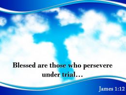 0514 James 112 Blessed Are Those Who Persevere Under Powerpoint Church Sermon