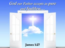 0514 James 127 God Our Father Accepts As Pure Power PowerPoint Church Sermon
