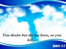 0514 James 42 You Desire But Do Not PowerPoint Church Sermon