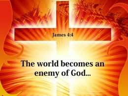 0514 James 44 The World Becomes an PowerPoint Church Sermon