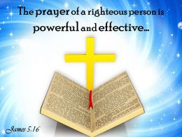 0514 James 516 The Prayer Of A Righteous Person Powerpoint Church Sermon