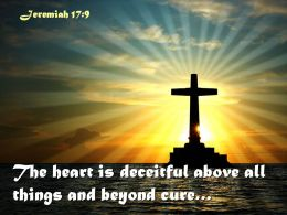0514 Jeremiah 179 The Heart Is Deceitful Abov Powerpoint Church Sermon