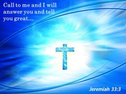 0514 Jeremiah 333 Call To Me And I Will Powerpoint Church Sermon