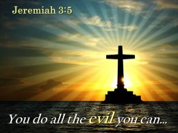 0514 Jeremiah 35 You Do All The Evil Powerpoint Church Sermon
