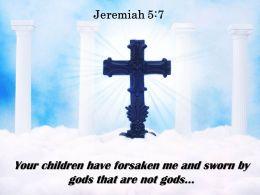 0514 Jeremiah 57 Your Children Have Forsaken Powerpoint Church Sermon