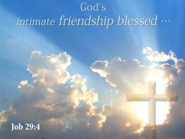 0514 Job 294 Gods Intimate Friendship Blessed PowerPoint Church Sermon