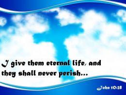 0514 John 1028 I Give Them Eternal Life Powerpoint Church Sermon