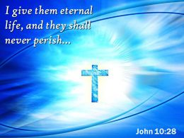 0514 John 1028 They Shall Never Perish PowerPoint Church Sermon