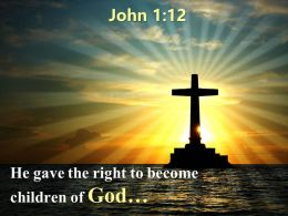 0514 John 112 Right To Become Children Powerpoint Church Sermon