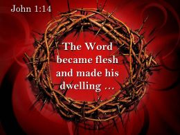 0514 John 114 The Word became flesh and made PowerPoint Church Sermon