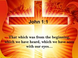 0514 John 11 That Which Was From The Beginning Powerpoint Church Sermon