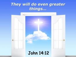 0514 John 1412 They Will Do Even Greater Things Powerpoint Church Sermon