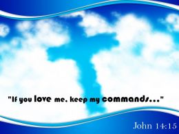 0514 John 1415 If you love me keep PowerPoint Church Sermon