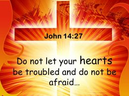 0514 John 1427 Do not let your hearts PowerPoint Church Sermon