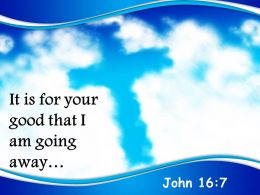 0514_john_167_it_is_for_your_good_powerpoint_church_sermon_Slide01