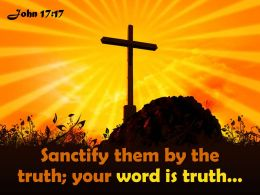 0514 John 1717 Sanctify Them By The Truth Powerpoint Church Sermon
