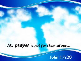 0514 John 1720 Prayer Is Not For Them Alone Powerpoint Church Sermon