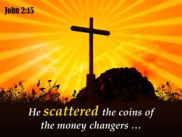 0514 John 215 He Scattered The Coins Powerpoint Church Sermon
