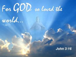0514 John 316 For God So Loved The World Powerpoint Church Sermon