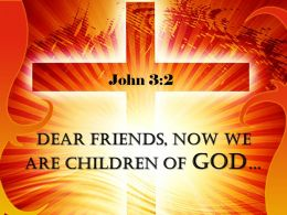 0514 John 32 Now We Are Children Of God Powerpoint Church Sermon