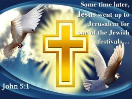 0514 John 51 Some Time Later Jesus Went Up Powerpoint Church Sermon