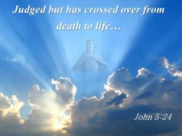 0514 John 524 Judged But Has Crossed Over PowerPoint Church Sermon