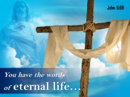 0514 John 668 You Have The Words Of Eternal Powerpoint Church Sermon