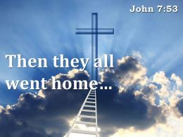 0514 John 753 Then They All Went Home Powerpoint Church Sermon